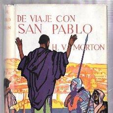 Libros de segunda mano: DE VIAJE CON SAN PABLO. H. V. MORTON. COMPAÑÍA BIBLIOGRAFICA ESPAÑOLA, S.A. MADRID. 1957. Lote 50143152