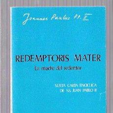 Libros de segunda mano: REDEMPTORIS MATER (LA MADRE DEL REDENTOR). JOANNES PAULUS PP. II. ED. PAULINAS. MADRID, 1987. Lote 50143346