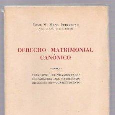 Libros de segunda mano: DERECHO MATRIMONIAL CANÓNICO. VOL. I. JAIME M. MANS PUIGARNAU.BOSCH, CASA EDIT. BARCELONA 1959. Lote 50144881