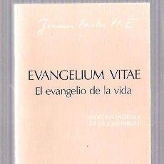 Libros de segunda mano: EL EVANGELIO DE LA VIDA. JOANNES PAULUS PP. II. SAN PABLO. MADRID, 1995. Lote 50145477