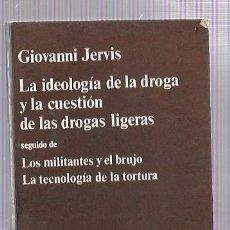 Libros de segunda mano: LA IDEOLOGÍA DE LA DROGA Y LA CUESTIÓN DE LAS DROGAS LIGERAS. GIOVANNI JERVIS. ED. ANAGRAMA. 1977. Lote 50145904