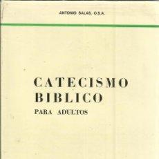 Libros de segunda mano: CATECISMO BÍBLICO PARA ADULTOS. ANTONIO SALAS. EDITORIAL BIBLIA Y FE. MADRID. 1977. Lote 50148834