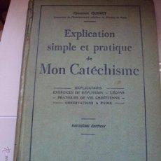 Libros de segunda mano: EXPLICATION SIMPLE ET PRATIQUE DE MON CATECHISME 1938, EN FRANCES. Lote 50153555