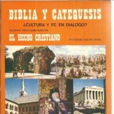 Libros de segunda mano: BIBLIA Y CATEQUESIS. EL HECHO CRISTIANO. ANTONIO SALAS. ED. BIBLIA Y FE. MADRID. 1983. Lote 222277310