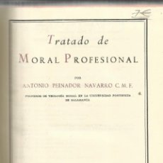 Libros de segunda mano: TRATADO DE MORAL PROFESIONAL. ANTONIO PEINADOR NAVARRO. EDITORIAL CATÓLICA S.A. MADRID. 1962. Lote 195997378