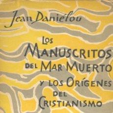 Libros de segunda mano - Los manuscritos del mar muerto y los origenes del cristianismo. Jean Danielou. Criterio, 1959 - 50342774
