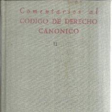 Libros de segunda mano: COMENTARIOS AL CÓDIGO DE DERECHO CANÓNICO. BIBLIOTECA DE AUTORES CRISTIANOS. MADRID. 1953. Lote 98724412