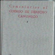 Libros de segunda mano: COMENTARIOS AL CÓDIGO DE DERECHO CANÓNICO I CÁNONES 1-681, BIBLIOTECA DE AUTORES CRISTIANOS MADRID. Lote 98724299