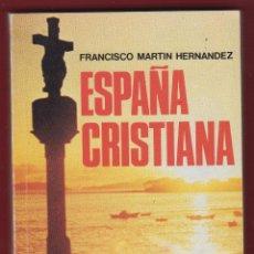 Libros de segunda mano: ESPAÑA CRISTIANA-FRANCISCO MARTIN HERNANDEZ-BAC POPULAR-1982-260 PAG-LR1286. Lote 50506683