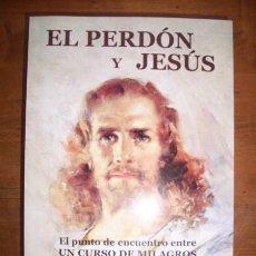 Libros de segunda mano: WAPNICK, PH. D. KENNETH. EL PERDÓN Y JESÚS : EL PUNTO DE ENCUENTRO ENTRE 'UN CURSO DE MILAGROS' Y EL. Lote 50568250