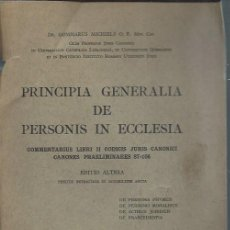 Libros de segunda mano: PRINCIPIA GENERALIA DE PERSONIS IN ECCLESIA, EDITIO ALTERA, TYPIS SOCIETATIS S.JOANNIS EVANGELISTAE . Lote 50684089