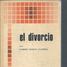 Libros de segunda mano: EL DIVORCIO, GABRIEL GARCÍA CANTERO, BIBLIOTECA DE AUTORES CRISTIANOS MADRID 1977, RÚSTICA. Lote 50692491