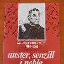 Libros de segunda mano: MN. JOSEP FORN I TALLO (1886 - 1936). AUSTER, SNZILL I NOBLE. POR ANTONI DALMAU I JOVER. AÑO Q987. R. Lote 50791698