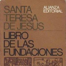 Libros de segunda mano: SANTA TERESA DE JESUS: LIBRO DE LAS FUNDACIONES. Lote 50815024
