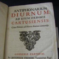 Libros de segunda mano: ANTIFONARIO CANTORAL USO DIARIO ORDEN DE LOS CARTUJOS LIBRO CANTORAL AÑO 1689 SIGLO XVII CARTUJA. Lote 50867913