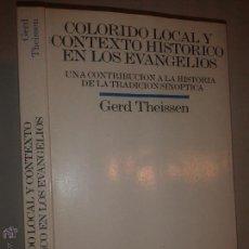 Libros de segunda mano: COLORIDO LOCAL Y CONTEXTO HISTÓRICO EN LOS EVANGELIOS 1997 GERD THEISSEN 1º ED EDICIONES SÍGUEM. Lote 50984493
