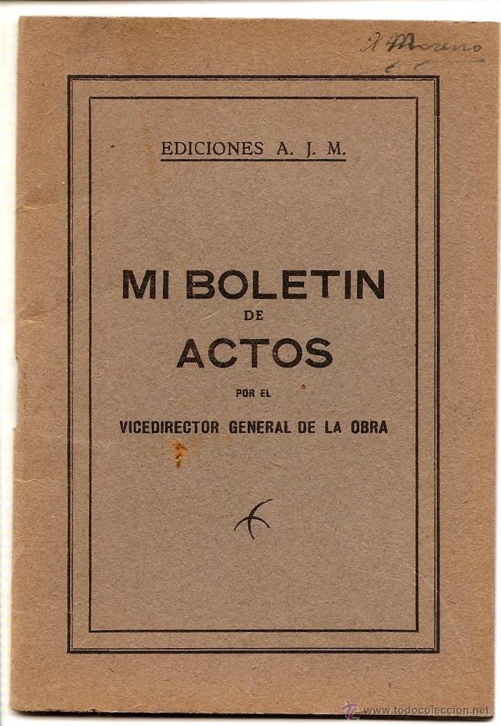 MI BOLETÍN DE ACTOS POR EL VICEDIRECTOR GENERAL DE LA OBRA - EDICIONES J.M. - VITORIA AÑO 1944 (Libros de Segunda Mano - Religión)