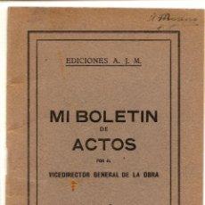 Libros de segunda mano: MI BOLETÍN DE ACTOS POR EL VICEDIRECTOR GENERAL DE LA OBRA - EDICIONES J.M. - VITORIA AÑO 1944. Lote 51032805