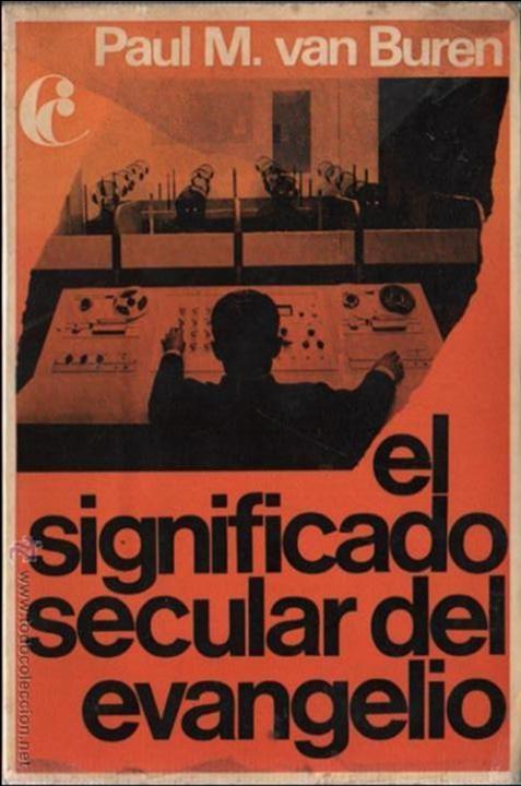 BUEN LIBRO DE PAUL M. VAN BUREN 1968 - EL SIGNIFICADO SECULAR DEL EVANGELIO EDICI. PENINSULA (Libros de Segunda Mano - Religión)