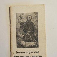 Libros de segunda mano: NOVENA AL GLORIOSO SAN PASCUAL BAILÓN POR UN P. FRANCISCANO-CAPUCHINO / RELIGIOSO. Lote 51226451