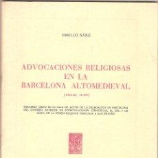 Libros de segunda mano: ADVOCACIONES RELIGIOSAS EN LA BARCELONA ALTOMEDIEVAL (SIGLOS IX-XII) – EMILIO SÁEZ – 1976. Lote 51244898