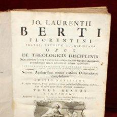 Libros de segunda mano: JO. LAURENTII BERTI...OPUS DE THEOLOGICIS DISCIPLINIS. TOMO VI. 1760. LIBRO RELIGION EN LATIN.. Lote 51260783