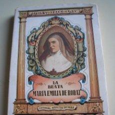 Libros de segunda mano: LA BEATA MARÍA EMILIA DE RODAT Y LAS RELIGIOSAS DE LA SAGRADA FAMILIA. Lote 51431137