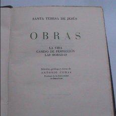 Libros de segunda mano: OBRAS DE SANTA TERESA DE JESÚS. LA VIDA, CAMINO DE PERFECCIÓN Y LAS MORADAS. 1961. BARCELONA.. Lote 51503028