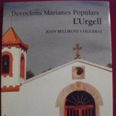 Libros de segunda mano: DEVOCIONS MARIANES POPULARS L'URGELL - DEVOCIONES MARIANAS URGELL 1999 POR JOAN BELLMUNT I FIGUERES. Lote 51517823