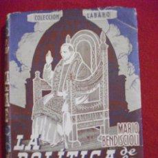 Libros de segunda mano: LA POLITICA DE LA SANTA SEDE 1943 POR MARIO BENDISCIOLI COLECCION LABARO ED. LUMEN. Lote 51518280