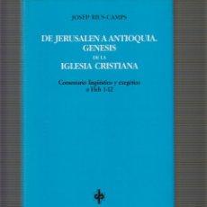 Libros de segunda mano: DE JERUSALEN A ANTIOQUIA. GENESIS DE LA IGLESIA CRISTIANA / JOSEP RIUS CAMPS. Lote 51518675
