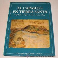 Libros de segunda mano: EL CARMELO EN TIERRA SANTA: DESDE LOS ORÍGENES HASTA NUESTROS DÍAS. RM70986. . Lote 51519994