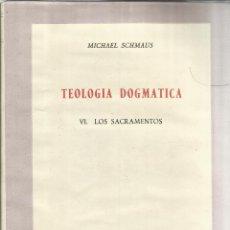 Libros de segunda mano: TEOLOGÍA DOGMÁTICA. MICHAEL SCHMAUS. EDICIONES RIAL. MADRID. 1961. Lote 60792007