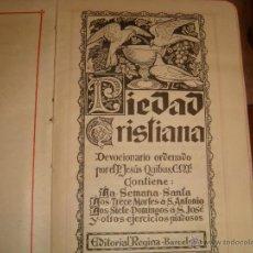 Libros de segunda mano: PIEDAD CRISTIANA DEVOCIONARIO ORDENADO POR EL P. JESÚS QUIBUS. Lote 51678265