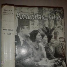 Libros de segunda mano: PARA ELLAS Y ELLOS 1963 ALBERTO A. TORRES S. J. 1º EDICIÓN EDITORIAL SAL TERRAE. Lote 51719182