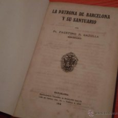 Libros de segunda mano: GAZULLA.LA PATRONA DE BARCELONA Y SU SANTUARIO.BARCELONA,1918.. Lote 51776297