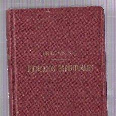 Libros de segunda mano: LOS EJERCICIOS DE SAN IGNACIO PARA OCHO DÍAS. GUILLERMO UBILLOS. BILBAO, 1947. 621PAGS. 17,2 X 11 CM. Lote 98724339