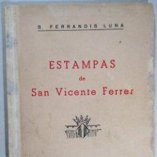 Libros de segunda mano: ESTAMPAS DE SAN VICENTE FERRER , S. FERRANDIS LUNA , LO RAT PENAT , 1950. Lote 51962705