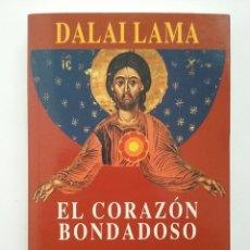 Libros de segunda mano: EL CORAZÓN BONDADOSO. UNA VISIÓN BUDISTA DE LAS ENSEÑANZAS DE JESÚS - DALAI LAMA. Lote 52388057
