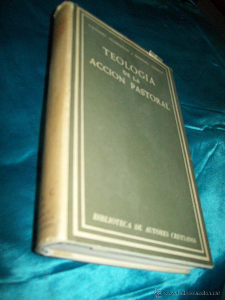 TEOLOGÍA DE LA ACCIÓN PASTORAL. FLORISTÁN-USEROS. BAC, Nº 275. 1968. (Libros de Segunda Mano - Religión)