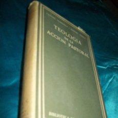 Libros de segunda mano: TEOLOGÍA DE LA ACCIÓN PASTORAL. FLORISTÁN-USEROS. BAC, Nº 275. 1968.. Lote 52456385