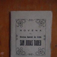 Libros de segunda mano: NOVENA SAN JUDAS TADEO , GLORIOSO APOSTOL DE CRISTO, HIJOS DE GREGORIO 1971 . Lote 52535683