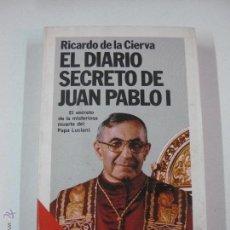 Libros de segunda mano: EL DIARIO SECRETO DE JUAN PABLO I. RICARDO DE LA CIERVA. PLANETA 1991. Lote 52537712