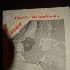 Libros de segunda mano: EPACTA HISPALENSIS. CONGRESO NACIONAL DE LA UNION MISIONAL DEL CLERO. 1962. Lote 52668455