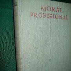 Libros de segunda mano: TRATADO DE MORAL PROFESIONAL. A. PEINADOR NAVARRO. BAC, Nº 215. 1962. . Lote 52721057