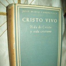 Libros de segunda mano: CRISTO VIVO. VIDA DE CRISTO Y VIDA CRISTIANA. J.M. CABODEVILLA. BAC, Nº 232. 2ª ED. 1964.. Lote 52981801