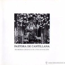 Libros de segunda mano: PASTORA DE CANTILLANA. MEMORIA GRAFICA DE UNA DEVOCION. Lote 53040672