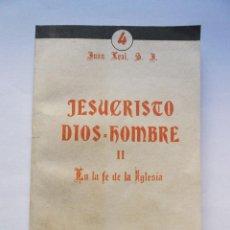Libros de segunda mano: JESUCRISTO DIOS - HOMBRE - TOMO II - 1942. Lote 53051893