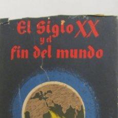 Libros de segunda mano: EL SIGLO XX Y EL FIN DEL MUNDO DE RAFAEL PIJOAN (LA HORMIGA DE ORO). Lote 53089131