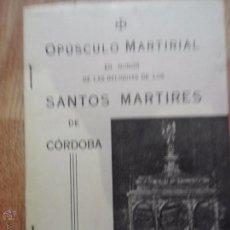 Libros de segunda mano: OPÚSCULO MARTIRIAL EN HONOR DE LAS RELIQUIAS DE LOS SANTOS MÁRTIRES DE CÓRDOBA, 1959. Lote 53117680